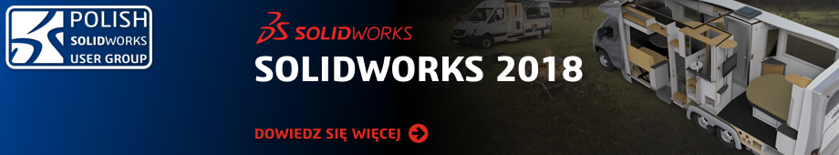 Polish SOLIDWORKS User Group - SOLIDWORKS 2018